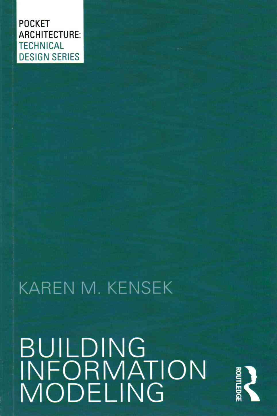 Building Information Modeling By Kensek, Karen